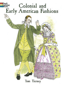 Colonial and Early American Fashions Coloring Book