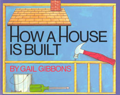 Review of Gail Gibbons' How a House is Built
