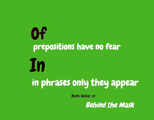 Of Prepositions Have No Fear - Ruth Heller